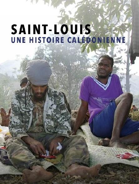 Saint Louis, une histoire calédonienne