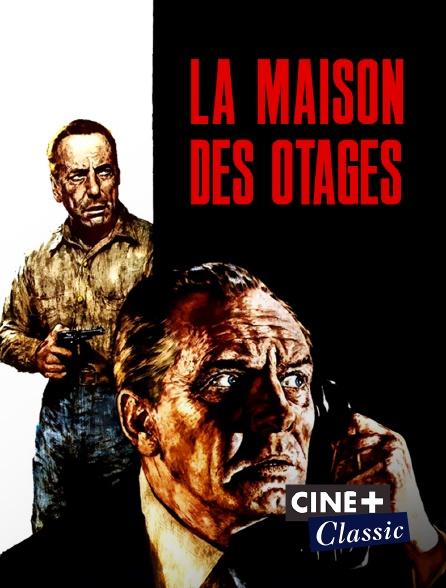Ciné+ Classic - La maison des otages