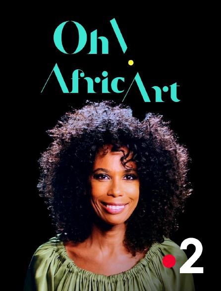 France 2 - Oh! AfricArt