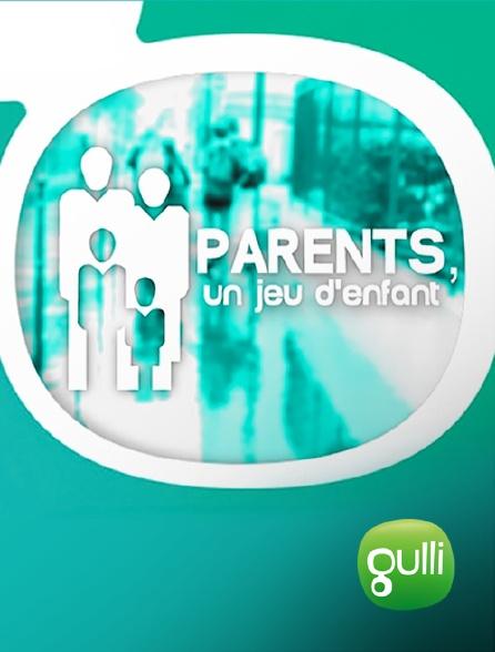 Gulli - Parents, un jeu d'enfant