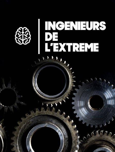 Ingénieurs de l'extrême