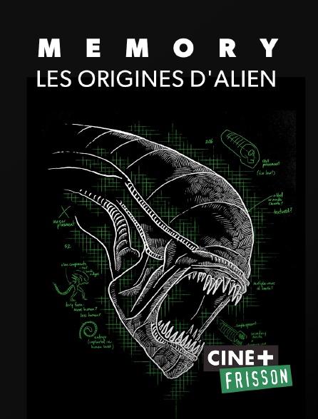 Ciné+ Frisson - Memory : les origines d'Alien