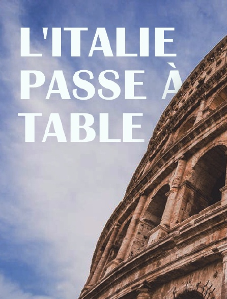 L'Italie passe à table