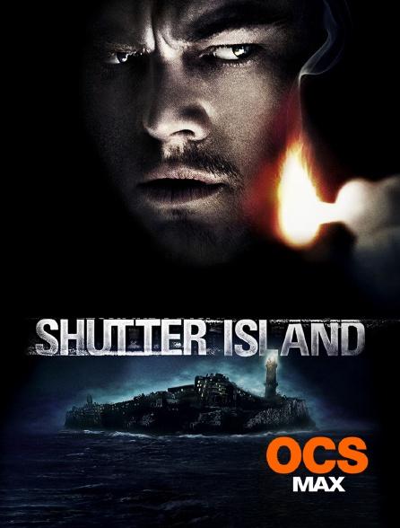 OCS Max - Shutter Island