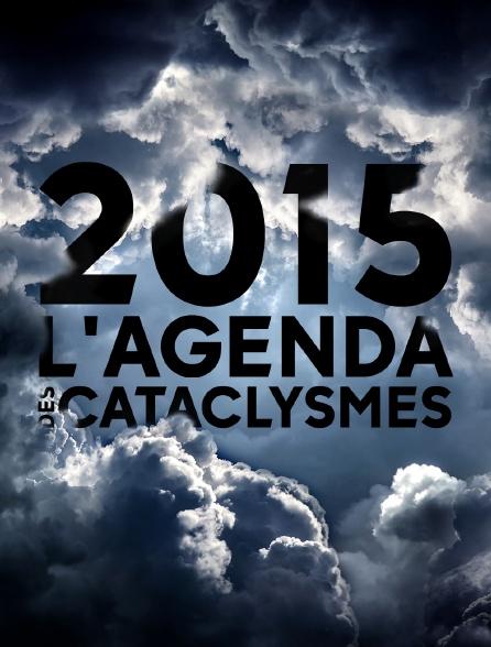 2015 : l'agenda des cataclysmes