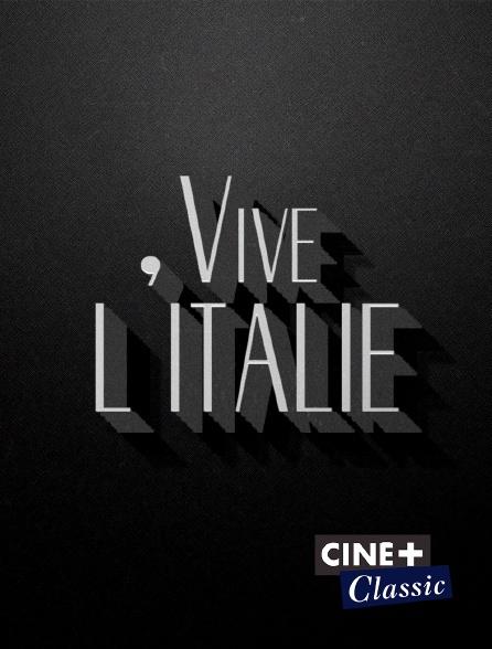 Ciné+ Classic - Vive l'Italie