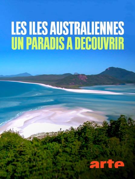 Arte - Les îles australiennes : un paradis à découvrir