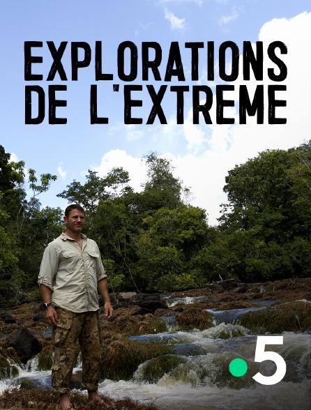 France 5 - Explorations de l'extrême
