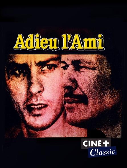 Ciné+ Classic - Adieu l'ami