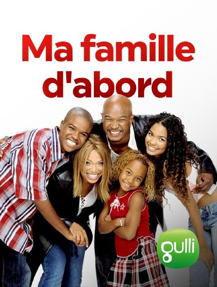 Gulli - Ma famille d'abord