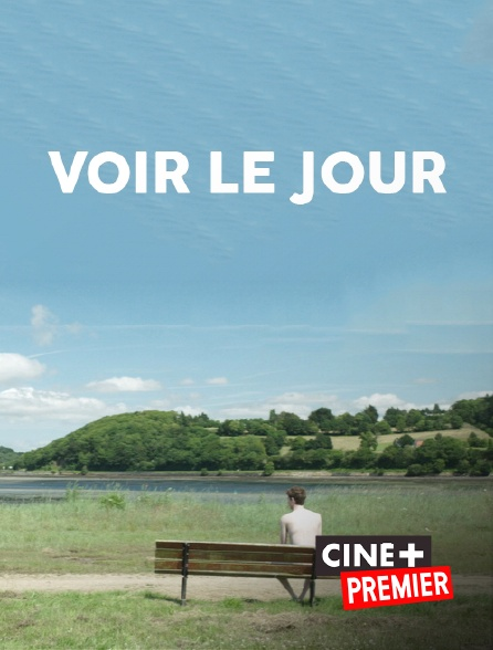 Ciné+ Premier - Voir le jour