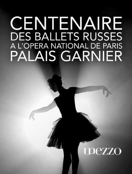 Mezzo - Centenaire des Ballets Russes à l'Opéra national de Paris, Palais Garnier