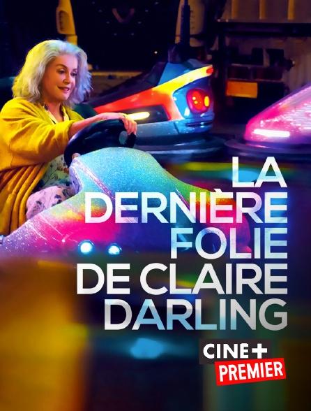 Ciné+ Premier - La dernière folie de Claire Darling