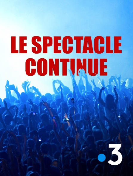 France 3 - Le spectacle continue