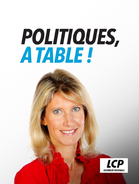 LCP 100% - Politiques, à table !