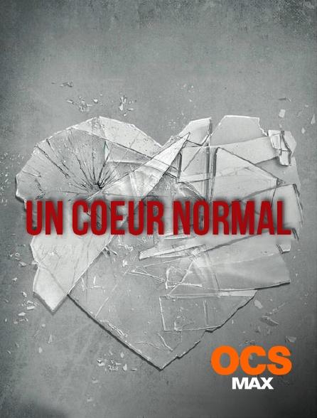 OCS Max - Un coeur normal