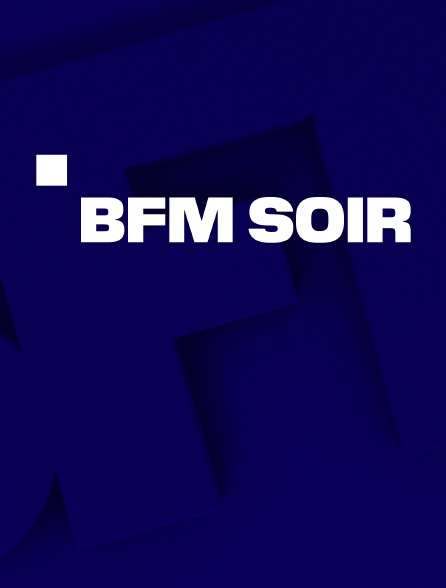 BFM Soir