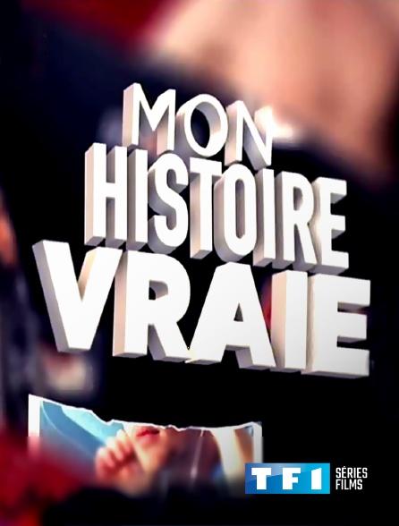 TF1 Séries Films - Mon histoire vraie