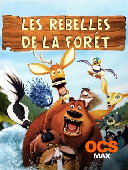 OCS Max - Les rebelles de la forêt