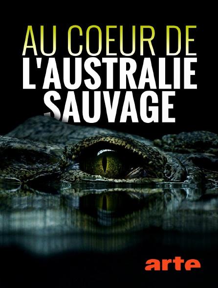 Arte - Au coeur de l'Australie sauvage