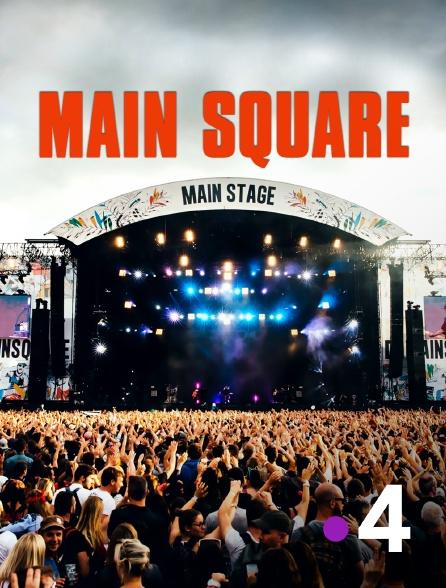 France 4 - Main Square Festival