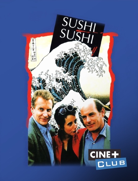 Ciné+ Club - Sushi sushi