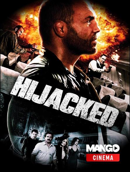 MANGO Cinéma - Hijacked