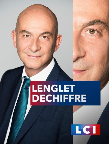 LCI - La Chaîne Info - Lenglet déchiffre