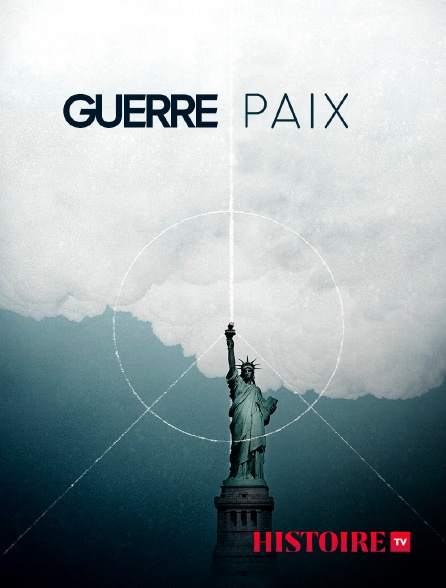HISTOIRE TV - Guerre/paix