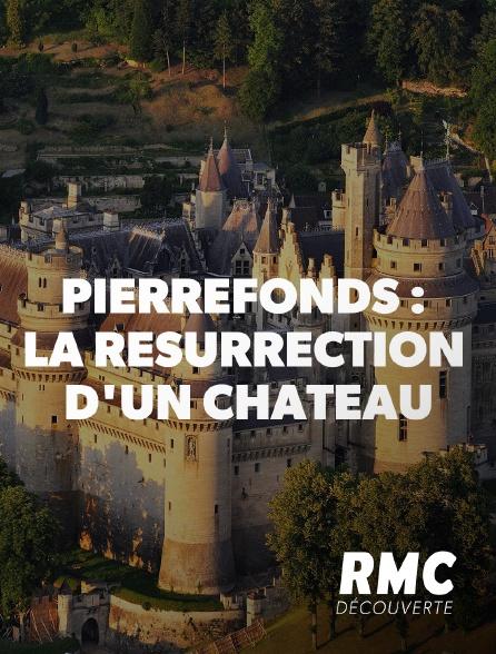 RMC Découverte - Pierrefonds : La résurrection d'un château