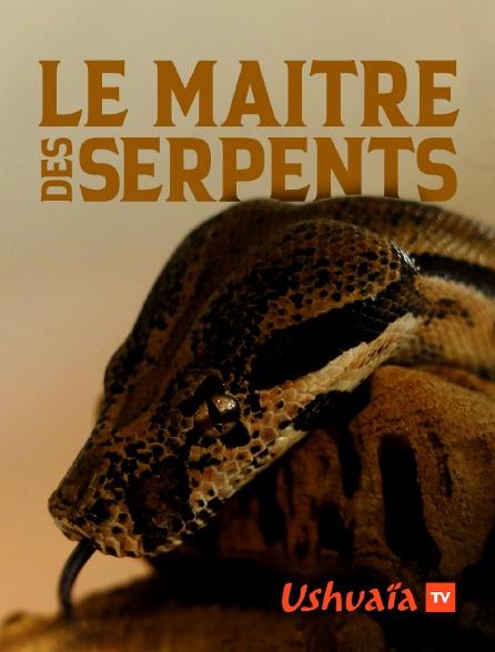 Ushuaïa TV - Le maître des serpents