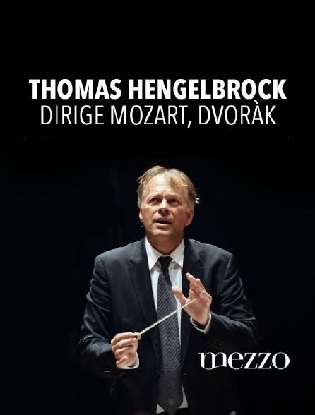 Mezzo - Thomas Hengelbrock dirige Mozart, Dvorák