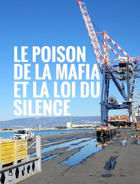 Le poison de la mafia et la loi du silence