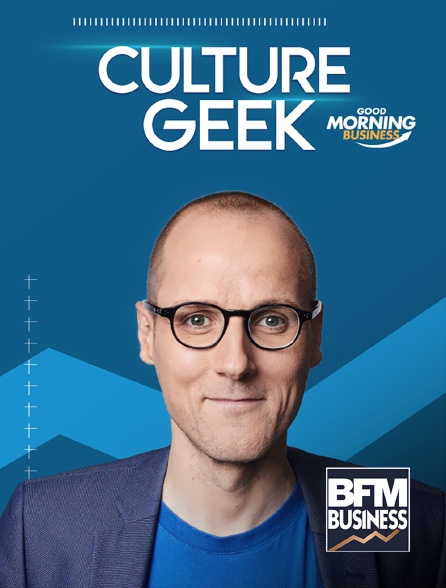 BFM Business - Culture geek