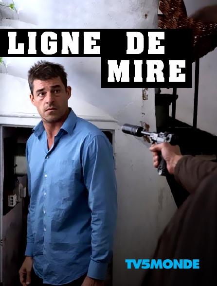 TV5MONDE - Ligne de mire