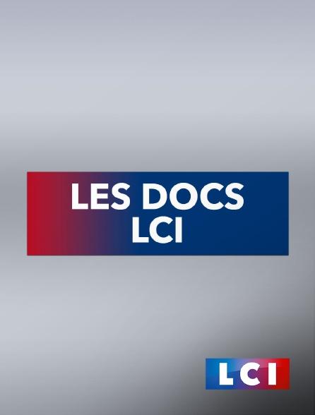 LCI - La Chaîne Info - Les docs LCI