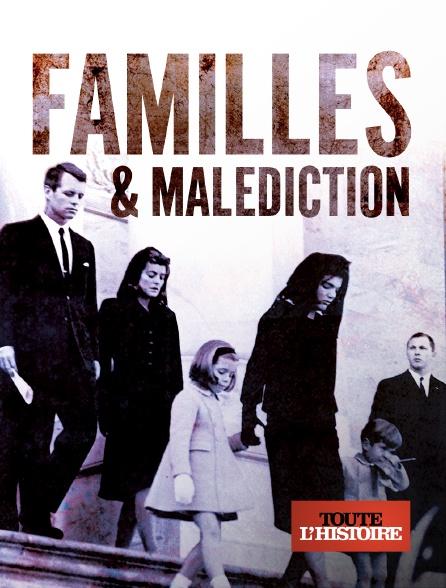 Toute l'histoire - Familles et malédictions