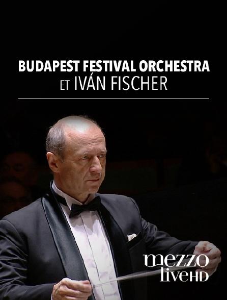 Mezzo Live HD - Budapest Festival Orchestra et Iván Fischer