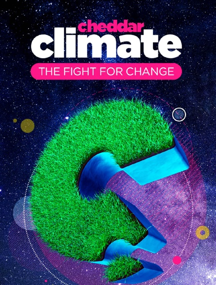 Cheddar Climate: The Fight for Change
