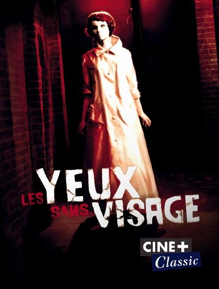 Ciné+ Classic - Les yeux sans visage
