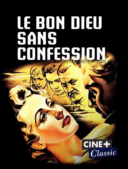 Ciné+ Classic - Le Bon Dieu sans confession