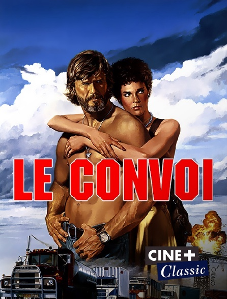 Ciné+ Classic - Le convoi