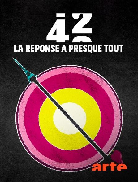 Arte - 42, la réponse à presque tout