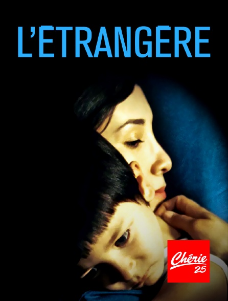 Chérie 25 - L'étrangère en replay
