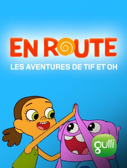 Gulli - En route : les aventures de tif et oh