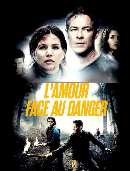 L'amour face au danger