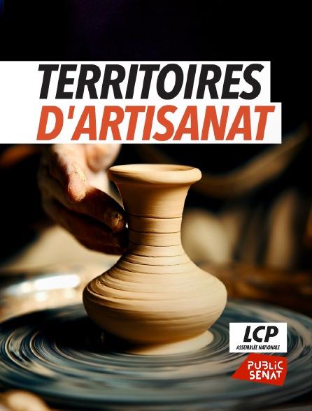 LCP Public Sénat - Territoires d'artisanat