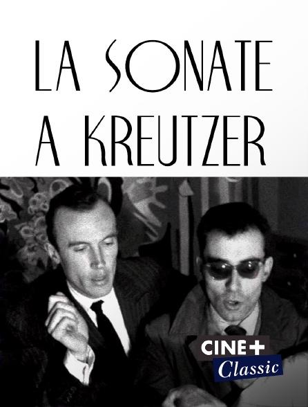 Ciné+ Classic - La sonate à kreutzer