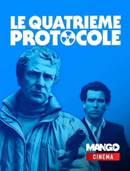MANGO Cinéma - Le quatrième protocole
