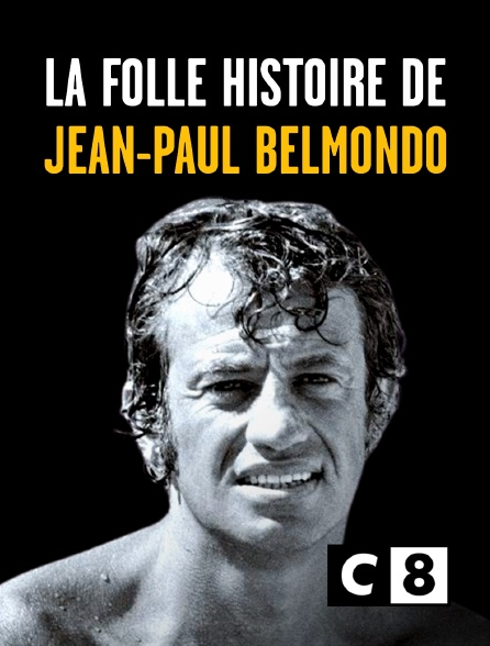 C8 - La folle histoire de Jean-Paul Belmondo